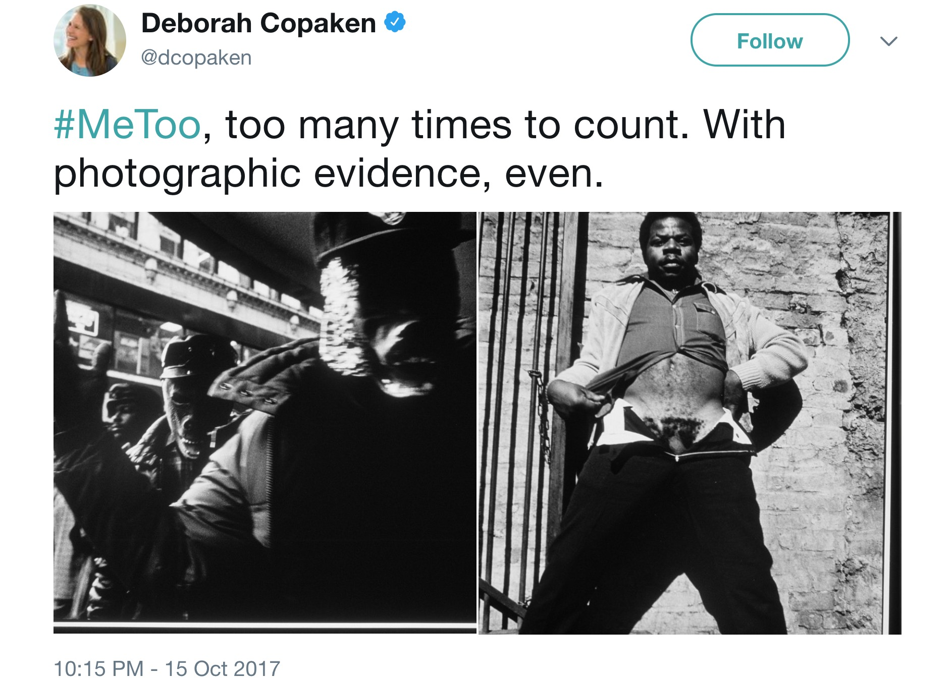 """Tweet from photographer Deborah Copaken on October 15, 2017: """"#MeToo, too many times to count. With photographic evidence, even."""" (includes two photographs of men graphically harassing Copaken, taken from her 1988 master's thesis, """"Shooting Straight"""")"""