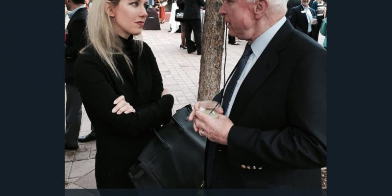 "Screenshot of an April 2015 tweet from @SenJohnMcCain with Elizabeth Holmes above a caption that reads, ""Great to see @theranos Founder & CEO Elizabeth Holmes @McCainInstitute Sedona Forum kickoff reception"""